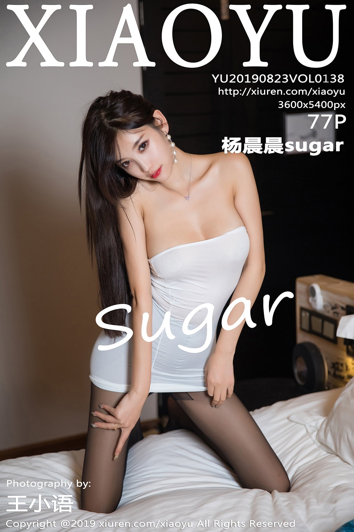 [XIAOYU语画界]2019.08.23 VOL.138 杨晨晨sugar 黑丝 美腿[/299MB]